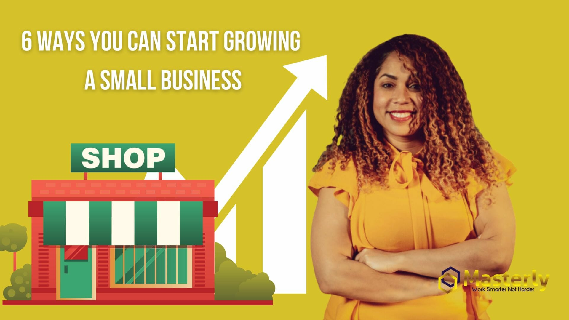6 ways you can start growing a small business