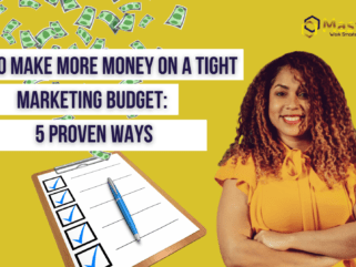 How To Make More Money On A Tight Marketing Budget: 5 Proven Ways